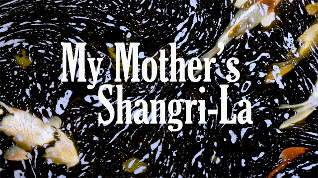 My Mother's Shangri-La